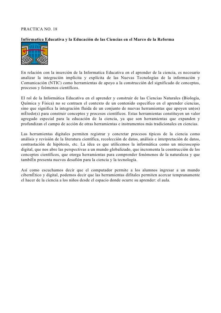 PRACTICA NO. 18Infórmatica Educativa y la Educación de las Ciencias en el Marco de la ReformaEn relación con la inserción ...