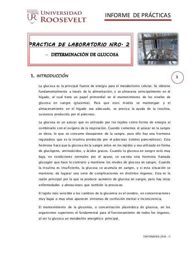 INFORME DE PRÁCTICAS  ENFERMERÍA 2014 - II  1  PRACTICA DE LABORATORIO NRO. 2  - DETERMINACIÓN DE GLUCOSA  1. INTRODUCCIÓN...