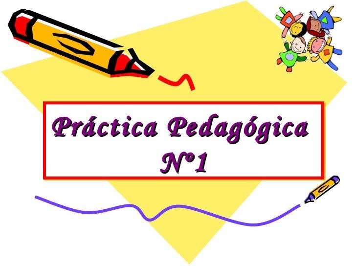 Práctica Pedagógica  Nº1