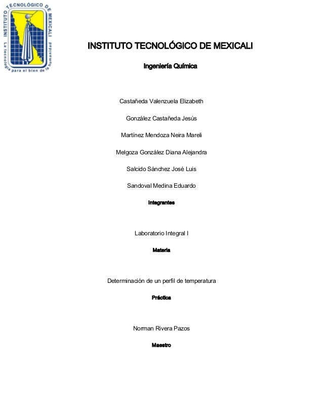 INSTITUTO TECNOLÓGICO DE MEXICALI Ingeniería Química Castañeda Valenzuela Elizabeth González Castañeda Jesús Martínez Mend...
