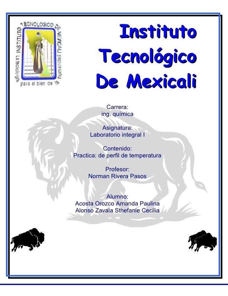 Instituto         Tecnológico         De Mexicali             Carrera:           ing. química            Asignatura:      ...
