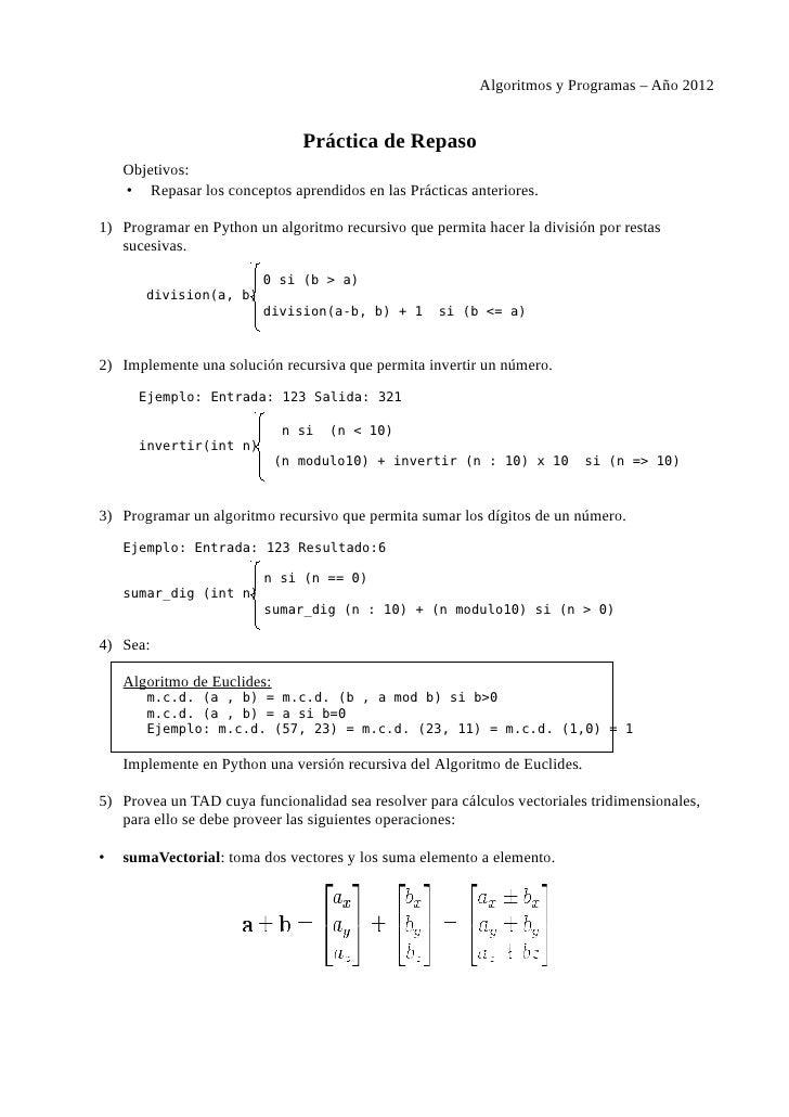 Algoritmos y Programas – Año 2012                                Práctica de Repaso    Objetivos:    • Repasar los concept...