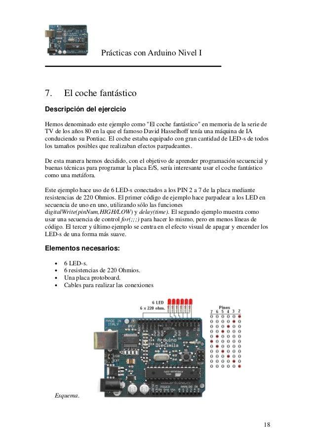 """Prácticas con Arduino Nivel I 18 7. El coche fantástico Descripción del ejercicio Hemos denominado este ejemplo como """"El c..."""