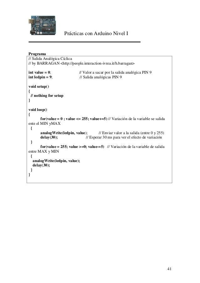Prácticas con Arduino Nivel I 41 Programa // Salida Analógica Cíclica // by BARRAGAN <http://people.interaction-ivrea.it/h...