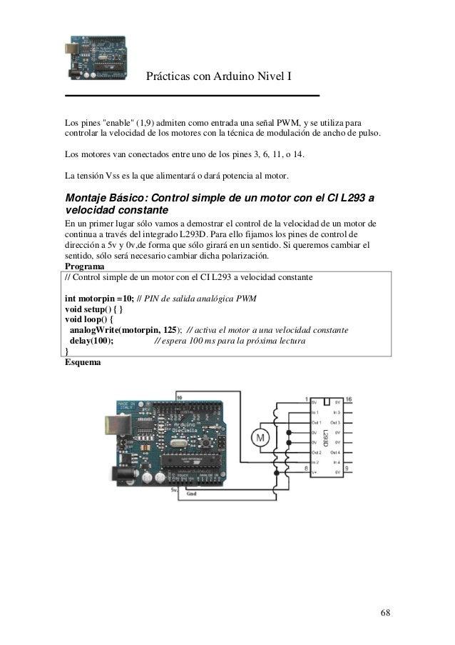 """Prácticas con Arduino Nivel I 68 Los pines """"enable"""" (1,9) admiten como entrada una señal PWM, y se utiliza para controlar ..."""