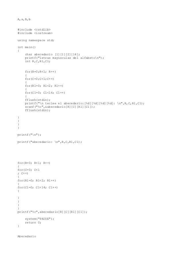 "A,a,B,b#include <cstdlib>#include <iostream>using namespace std;int main(){    char abecedario [1][1][2][14];    printf(""l..."