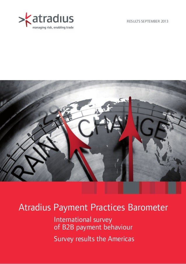 Results september 2013  Atradius Payment Practices Barometer International survey of B2B payment behaviour Survey results ...
