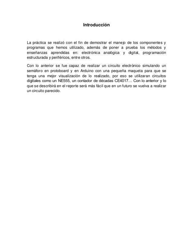 Introducción La práctica se realizó con el fin de demostrar el manejo de los componentes y programas que hemos utilizado, ...