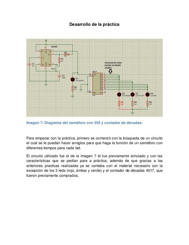 Desarrollo de la práctica Imagen 7: Diagrama del semáforo con 555 y contador de décadas. Para empezar con la práctica, pri...
