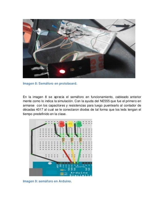 Imagen 8: Semáforo en protoboard. En la imagen 8 se aprecia el semáforo en funcionamiento, cableado anterior mente como lo...