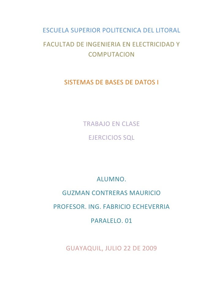 ESCUELA SUPERIOR POLITECNICA DEL LITORAL<br />FACULTAD DE INGENIERIA EN ELECTRICIDAD Y COMPUTACION<br />SISTEMAS DE BASES ...