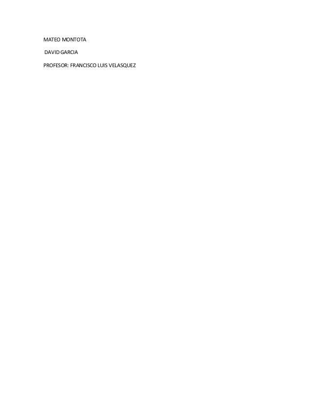 MATEO MONTOTADAVID GARCIAPROFESOR: FRANCISCO LUIS VELASQUEZ