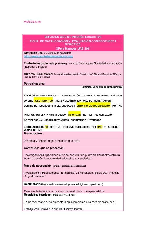 PRÁCTICA 1b: ESPACIOS WEB DE INTERÉS EDUCATIVO FICHA DE CATALOGACIÓN Y EVALUACIÓN CON PROPUESTA DIDÁCTICA ©Pere Marquès-UA...