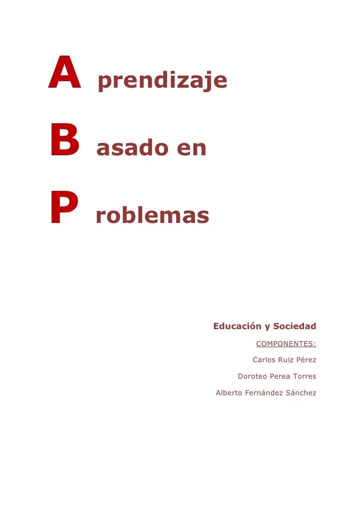 A   prendizajeB   asado enP   roblemas               Educación y Sociedad                        COMPONENTES:             ...