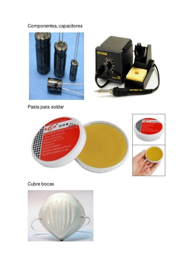 Componentes,capacitores Pasta para soldar Cubre bocas