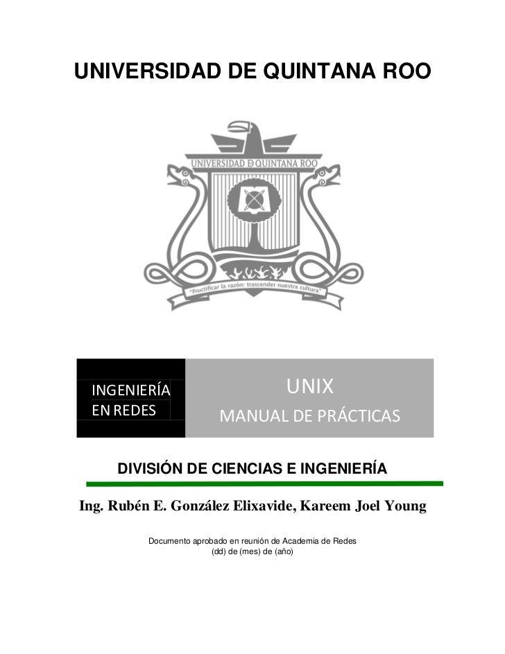 UNIVERSIDAD DE QUINTANA ROO INGENIERÍA                                UNIX EN REDES                  MANUAL DE PRÁCTICAS  ...