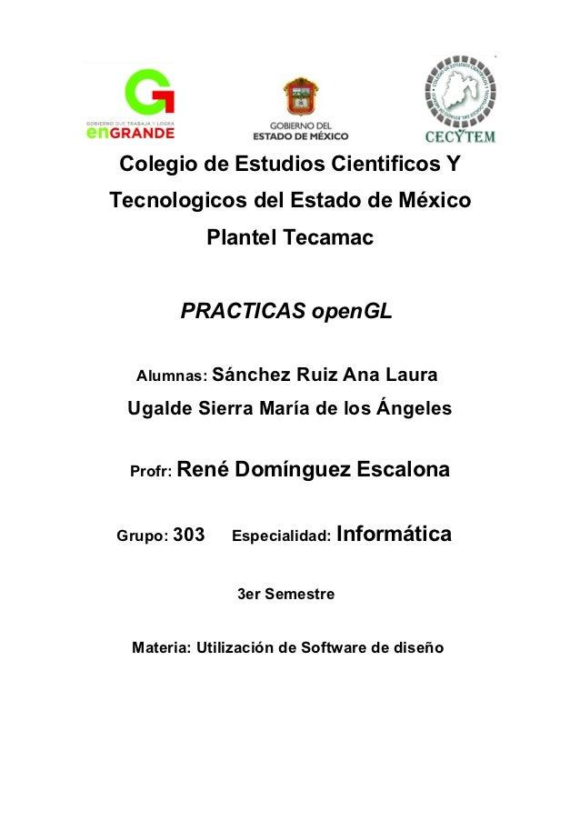 Colegio de Estudios Cientificos YTecnologicos del Estado de México             Plantel Tecamac        PRACTICAS openGL  Al...