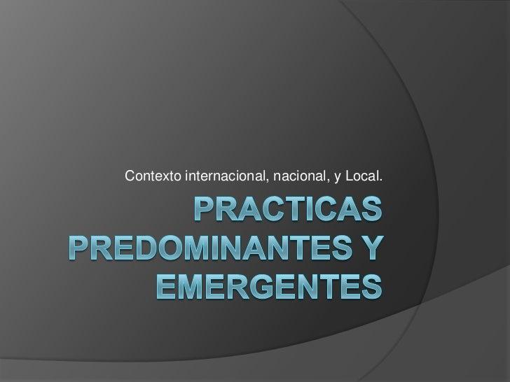 Contexto internacional, nacional, y Local.