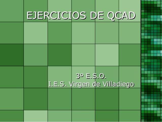 EJERCICIOS DE QCAD  3º E.S.O. I.E.S. Virgen de Villadiego