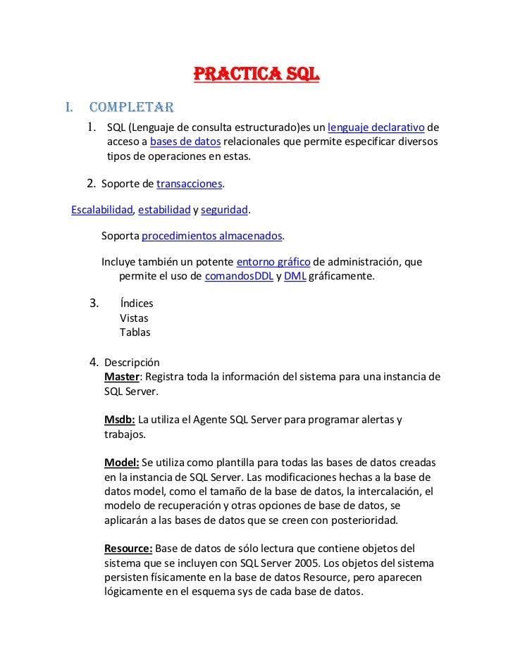 PRACTICA SQLI.   Completar     1. SQL (Lenguaje de consulta estructurado)es un lenguaje declarativo de           acceso a ...