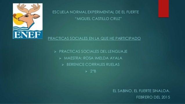 """ESCUELA NORMAL EXPERIMENTAL DE EL FUERTE """"MIGUEL CASTILLO CRUZ"""" PRACTICAS SOCIALES EN LA QUE HE PARTICIPADO  PRACTICAS SO..."""