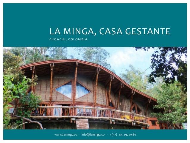 LA MINGA, CASA GESTANTE CHOACHI, COLOMBIA www.laminga.co - info@laminga.co - + (57) 314 492 0480