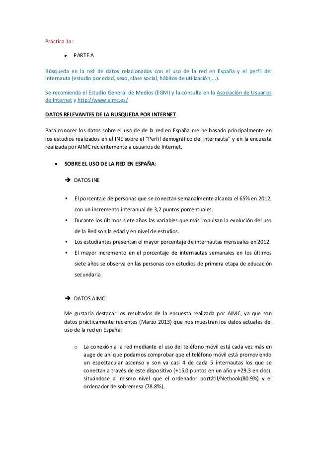 Práctica 1a:PARTE ABúsqueda en la red de datos relacionados con el uso de la red en España y el perfil delinternauta (estu...