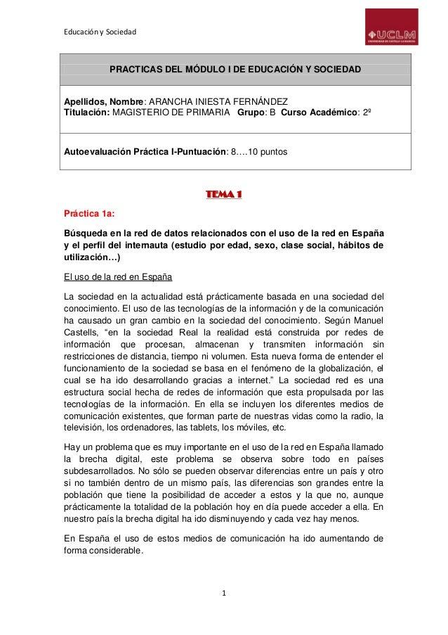 Educación y Sociedad 1 PRACTICAS DEL MÓDULO I DE EDUCACIÓN Y SOCIEDAD Apellidos, Nombre: ARANCHA INIESTA FERNÁNDEZ Titulac...