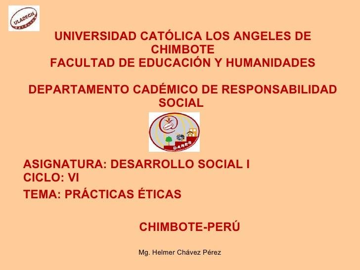 UNIVERSIDAD CATÓLICA LOS ANGELES DE CHIMBOTE FACULTAD DE EDUCACIÓN Y HUMANIDADES DEPARTAMENTO CADÉMICO DE RESPONSABILIDAD ...