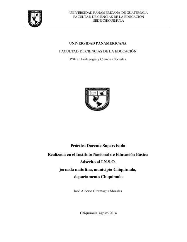 UNIVERSIDAD PANAMERICANA DE GUATEMALA  FACULTAD DE CIENCIAS DE LA EDUCACIÓN  SEDE CHIQUIMULA  UNIVERSIDAD PANAMERICANA  FA...