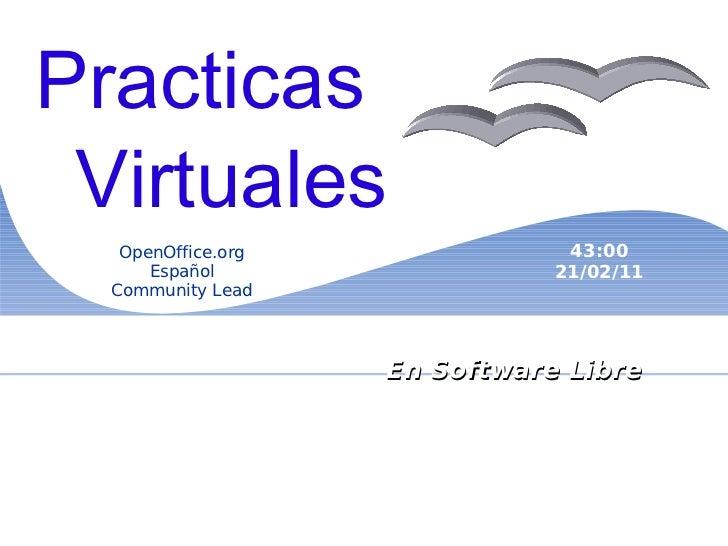 Zen de la Libertad En Software Libre   OpenOffice.org Español Community Lead 43:00 21/02/11 Practicas Virtuales