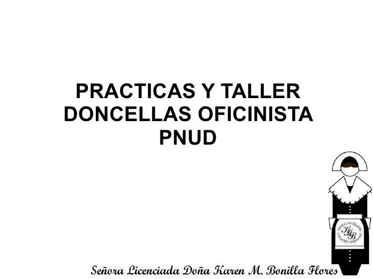 PRACTICAS Y TALLER DONCELLAS OFICINISTA PNUD