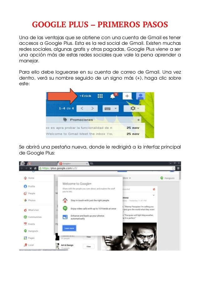 GOOGLEPLUS–PRIMEROSPASOS UnadelasventajasqueseobtieneconunacuentadeGmailestener accesosaGooglePlus.E...