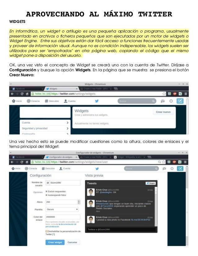 WIDGETS  APROVECHANDOALMÁXIMOTWITTER  En  informática,  un widget  o  artilugio  es  una pequeña aplicación  ...