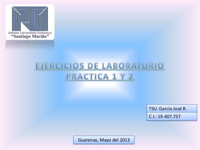 TSU. García José R.C.I.: 19.407.757Guarenas, Mayo del 2013