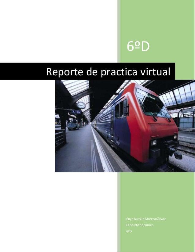 6ºD Enya Nicolle MorenoZavala Laboratorioclinico 6ºD Reporte de practica virtual