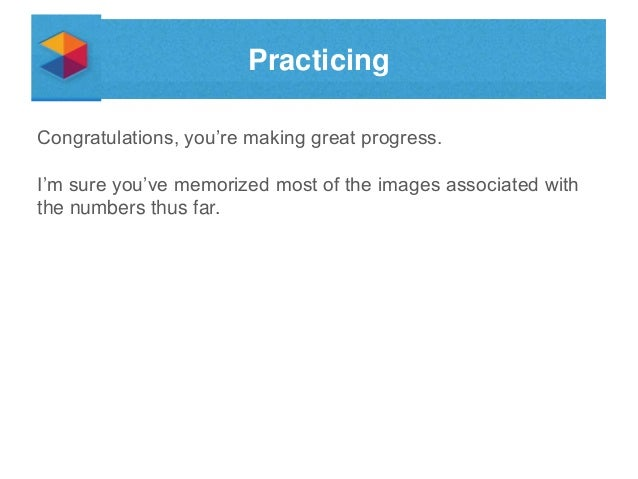 Practicing Congratulations, you're making great progress.  I'm sure you've memorized most of the images associated with th...