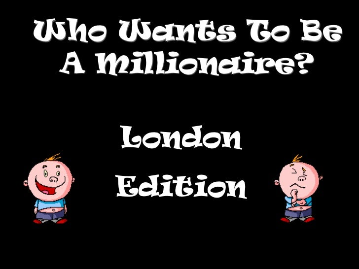 Who Wants To Be A Millionaire?    London    Edition