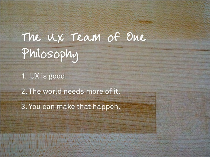 Practice Building For The UX Team of One [UXLX] Slide 2