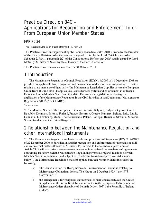 Practice Direction 34C –Applications for Recognition and Enforcement To orFrom European Union Member StatesFPR Pt 34This P...