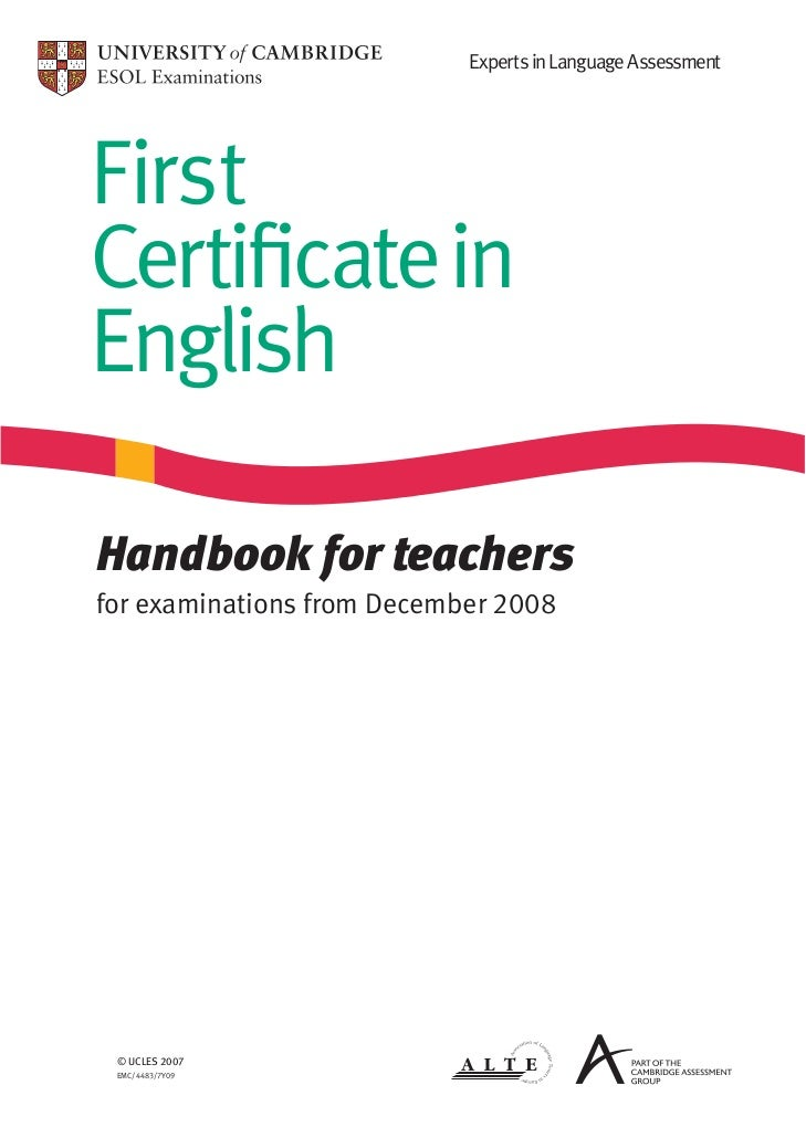 Experts in Language AssessmentFirstCertificateinEnglishHandbook for teachersfor examinations from December 2008 © UCLES 200...