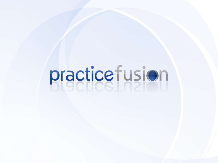 The Practice Fusion Difference      100% free to clinicians, always        No software licensing fees        No hosting fe...