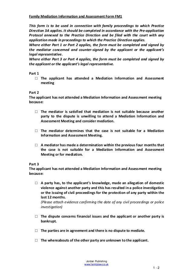 Family Mediation Information and Assessment Form FM1This form is to be used in connection with family proceedings to which...