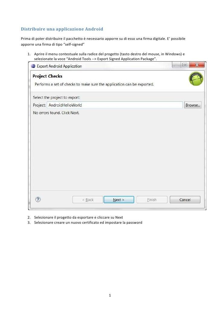 Distribuire una applicazione AndroidPrima di poter distribuire il pacchetto è necessario apporre su di esso una firma digi...