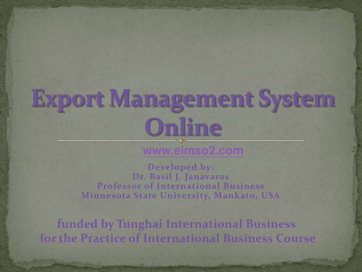 Practice of International Business UtilizingExport Management System Online<br />www.eimso2.com<br />funded by Tunghai Int...