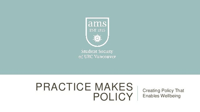 PRACTICE MAKES POLICY Creating Policy That Enables Wellbeing