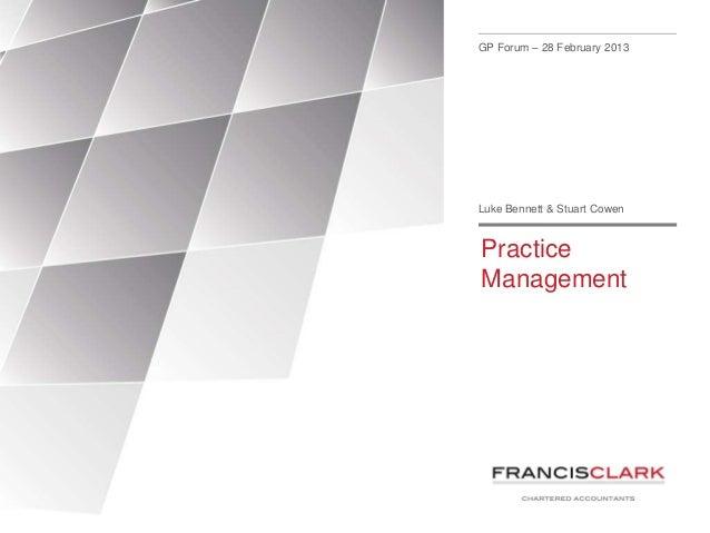 GP Forum – 28 February 2013Luke Bennett & Stuart CowenPracticeManagement