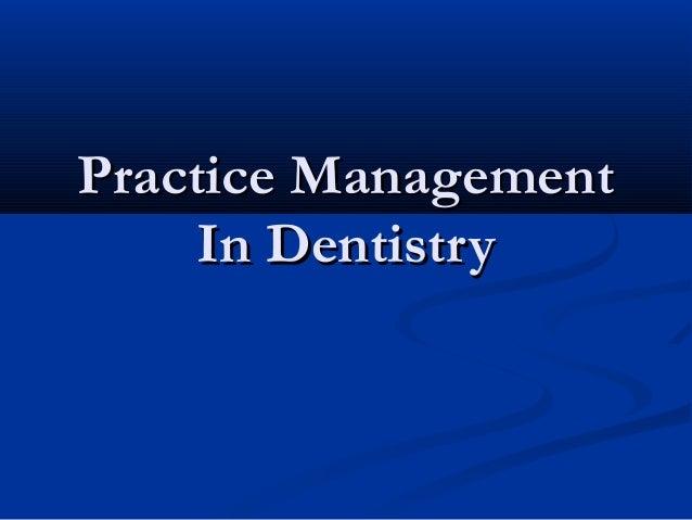 Practice ManagementPractice Management In DentistryIn Dentistry