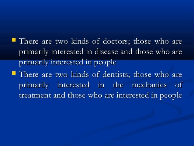  There are two kinds of doctors; those who areThere are two kinds of doctors; those who are primarily interested in disea...