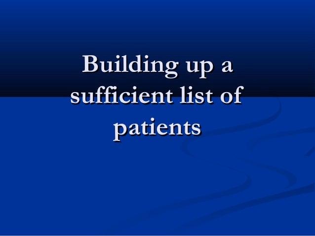 Building up aBuilding up a sufficient list ofsufficient list of patientspatients